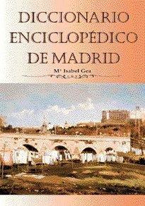 Diccionario enciclopédico de Madrid Isabel Gea Ortigas