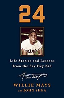 Book Cover: 24: Life Stories and Lessons from the Say Hey Kid