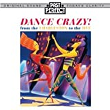 Dance Crazy! Music From the Charleston To the Jive - 1920s, 30s & 40s