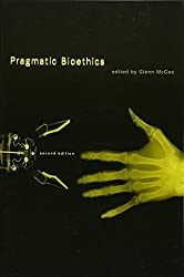 Pragmatic Bioethics (Basic Bioethics) by Glenn McGee (2003-04-25)