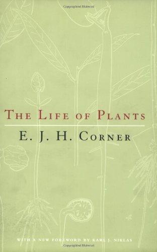 The Life of Plants by Corner, E. J. H., Niklas, Karl J. (2002) Paperback