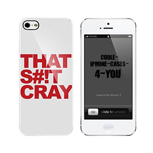 Iphone 5 / 5S Schutzhülle That S#it Cray - weisser Rahmen