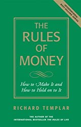 The Rules of Money: How to Make It and How to Hold on to It