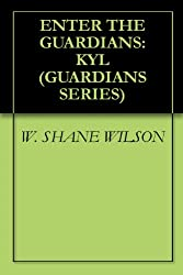 ENTER THE GUARDIANS: KYL (GUARDIANS SERIES Book 1)