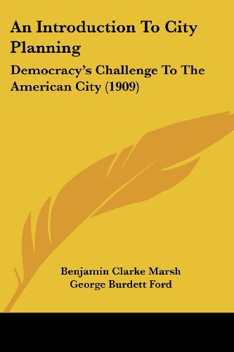 An Introduction To City Planning: Democracy's Challenge To The American City - White Marsh Ford