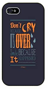 iPhone 5C Don't cry because it's over, smile because it happened. Dr. Seuss - Black plastic case / Inspirational and motivational life quotes / SURELOCK AUTHENTIC