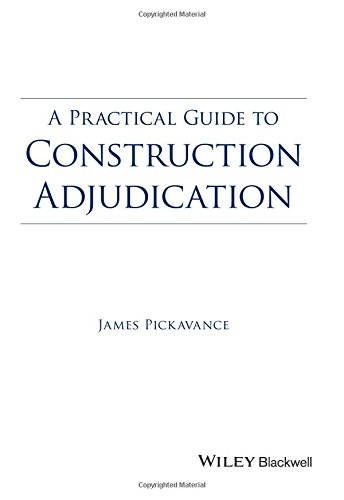 Download A Practical Guide To Construction Adjudication Pdf By James Pickavance Toolsmobite