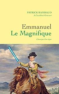Emmanuel le magnifique : chronique d'un règne, Rambaud, Patrick