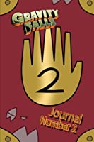 Gravity Falls Journal/Blank Notebook: A Journal/Blank Notebook That Now You Too Can Write Your Findings of the Supernatural and the Weird.: 2