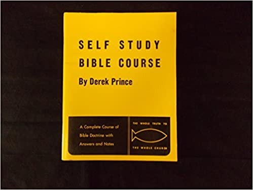 Self Study Bible Course A Complete Of Doctrine With Answers And Notes Derek Prince 9780934920087 Amazon Books