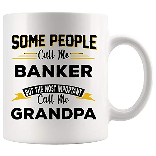 Banker Mug Best Coffee Cup Gift Important People Call Grandpa Day Grandfather Grandad | Best Personal Investment Retired Funny Gift World Mom Dad Future Retirement