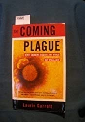 Coming Plague - Newly Emerging Diseases In A World Out Of Balance