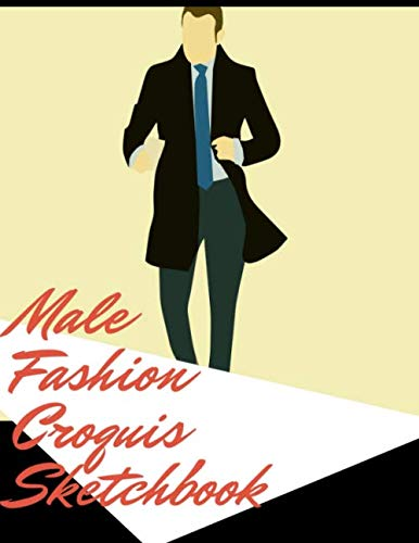 Male Fashion Croquis Sketchbook: A Coat Theme Professional Cool Cute Casual Male Model Figure Body Illustration Templates Sketchpad with 300 Drawn ... Men Designs And Create a Stunning Portfolio (Best Male Model Portfolio)