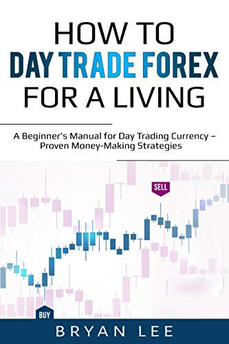 How to Day Trade Forex for a Living: A Beginner