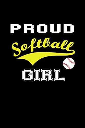 Proud Softball Girl: Funny Softball Gift Notebook ~ Awesome Lined Journal to Write In por Pretty Journals
