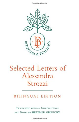 Selected Letters of Alessandra Strozzi, Bilingual edition (Biblioteca Italiana)
