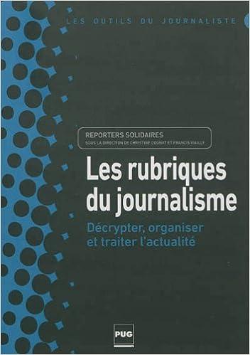 Lire en ligne Les rubriques du journalisme : Décrypter, organiser et traiter l'actualité epub pdf