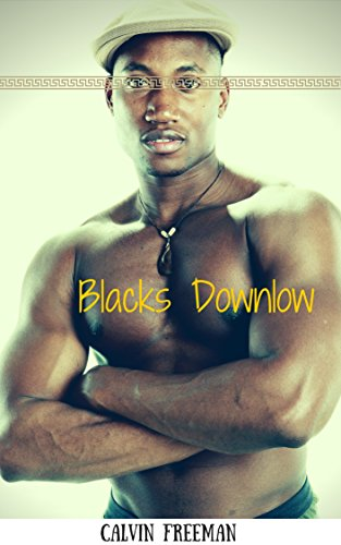 Search : Blacks Downlow: Historical Gay Interracial Rural Southern Black College (Str8 Studs Downlow Book 91)