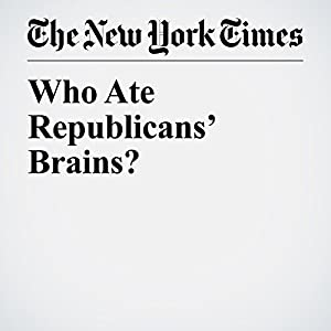 Who Ate Republicans' Brains?