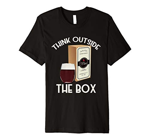 Think Outside the Box Wine Funny Boxed Wine Lover Premium T-Shirt
