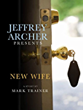 Jeffrey Archer Presents: New Wife: A Story