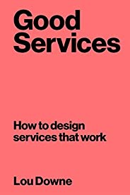 Good Services: Decoding the Mystery of What Makes a Good Service