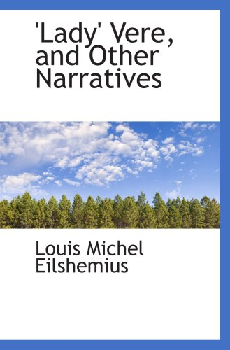 'Lady' Vere, and Other Narratives