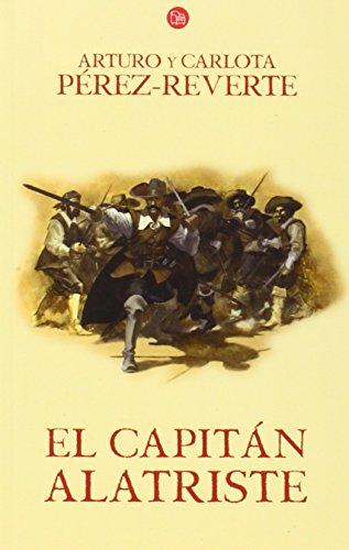 El capitán Alatriste / Captain Alatriste (Las aventuras del Capitán Alatriste) (Spanish Edition)