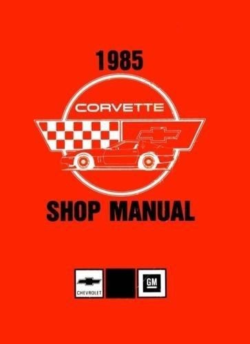 1985 CORVETTE FACTORY REPAIR SHOP & SERVICE MANUAL - INCLUDES; 1985 Hatchback, '85 Convertible,
