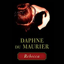 Rebecca Audiobook by Daphne du Maurier Narrated by Anna Massey