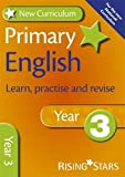 New Curriculum Primary English Learn, Practise and Revise Year 3 (RS Primary New Curr Learn, Practise, Revise)