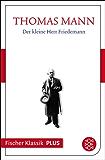 Frühe Erzählungen 1893-1912: Der kleine Herr Friedemann: Text (Fischer Klassik Plus 313)