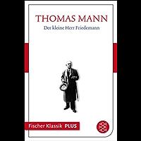 Frühe Erzählungen 1893-1912: Der kleine Herr Friedemann: Text (Thomas Mann, Große kommentierte Frankfurter Ausgabe. Werke, Briefe, Tagebücher) (German Edition)