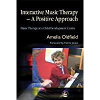 Interactive Music Therapy - A Positive Approach: Music