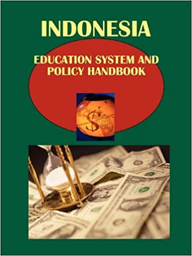Book Indonesia Education System and Policy Handbook Volume 1 Strategic Information, Regulations, Contacts (World Business and Investment Library)
