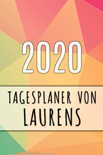 2020 Tagesplaner von Laurens: Personalisierter Kalender für 2020 mit deinem Vornamen (German Edition) (Lauren Frauen)