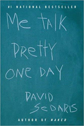 Image result for Me Talk Pretty One Day by David Sedaris