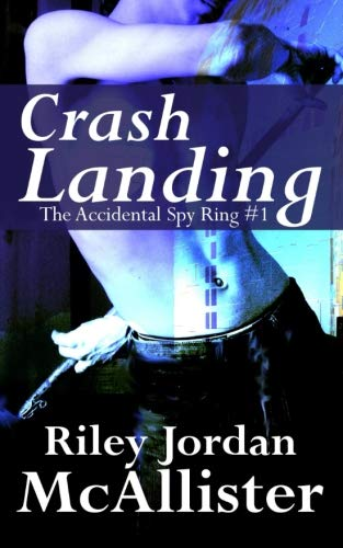 Crash Landing (The Accidental Spy Ring) (Volume 1)