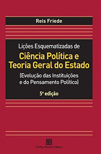 Lições Esquematizadas de Ciência Política e Teoria Geral do Estado: (evolução das Instituições e do Pensamento Político)