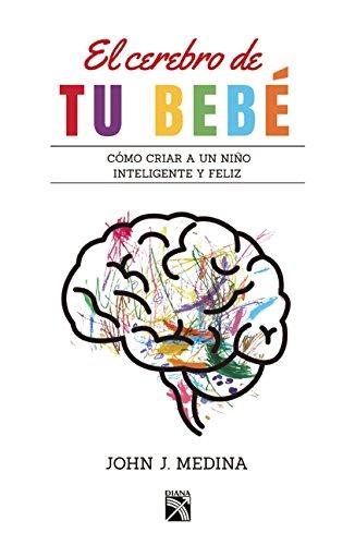El cerebro de tu bebé (Spanish Edition)