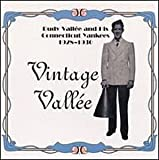 1928-30 Vintage Vallee by Rudy Vallee & His Connecticut Yankees (2000-12-08)