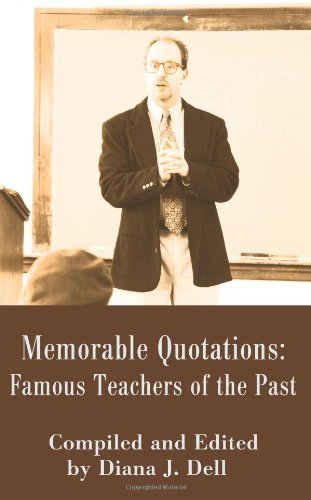 Memorable Quotations: Famous Teachers of the Past
