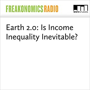Earth 2.0: Is Income Inequality Inevitable?