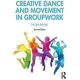 Creative Dance and Movement in Groupwork (Creative Activities in Groupwork)