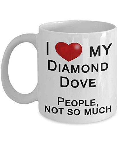 Diamond Dove - I Love My Bird, Not People - Bird Handler Mug, Bird Fancier