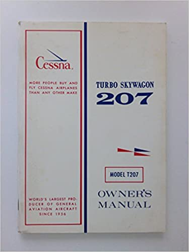 Cessna Turbo Skywagon Model T207 Owners Manual Paperback – 1971