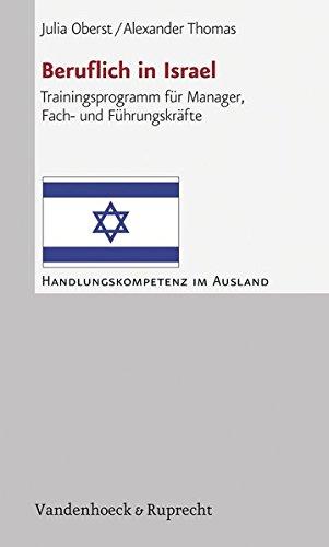Beruflich in Israel: Trainingsprogramm für Manager, Fach- und Führungskräfte (Handlungskompetenz im Ausland)