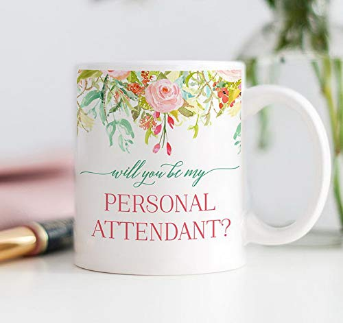 - Coffee Mugs 11oz Will You Be My Personal Attendant? Attendant Proposal Mug Gift, Favor, Gift for Bridal Party, Mug for Personal Attendant, Wedding Favors Office Women Men Teacup