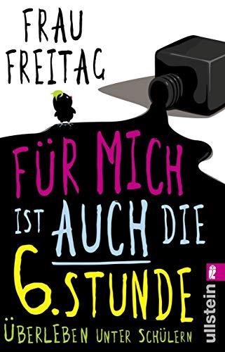 Für mich ist auch die 6. Stunde: Überleben unter Schülern (German Edition) ()