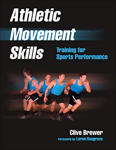 Athletic Movement Skills: Training for Sports Performance (Clive Brewer Strength And Conditioning For Sport)